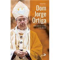 Dom Jorge Ortiga - Semeador da Alegria e da Unidade