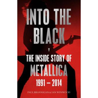Into the Black: The Inside Story of Metallica
