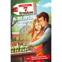 7 Irmãos - Livro 18: A Maria Vai Casar-se