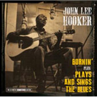 Burnin' + Plays And Sings The Blues