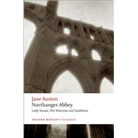Northanger Abbey, Lady Susan, The Watsons and Sandition