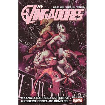 Os Vingadores Série 2 - Livro 2: Kang: A Barreira do Tempo - Rogers: Conta-me Como Foi