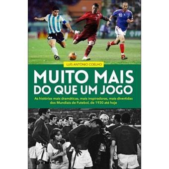 2f26b415a39 Muito Mais do que um Jogo - Luís António Coelho - Compra Livros na ...