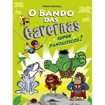 O Bando das Cavernas - Livro 5: Super Fantásticos!