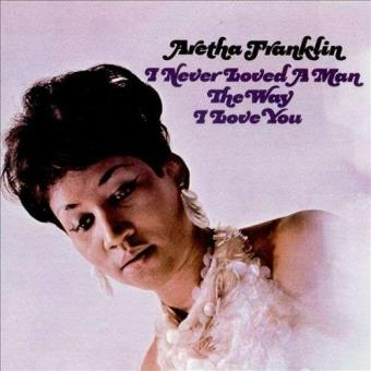 I Never Loved A Man The Way I Love You (180g) (Limited Edition) (mono)