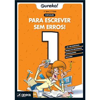 Eureka! Português Para Escrever Sem Erros! - 1º Ano 1º Ciclo