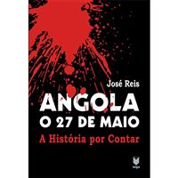 Angola: O 27 de Maio - Livro 2: A História Por Contar
