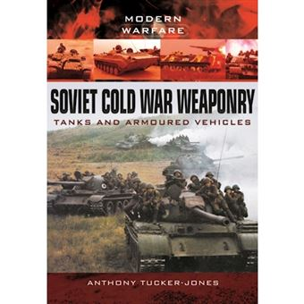 Soviet cold war weaponry: tanks and