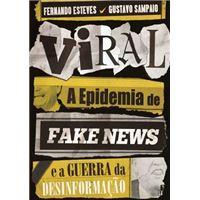 Viral: A Epidemia de Fake News e a Guerra da Desinformação