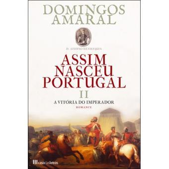 Assim Nasceu Portugal - Livro 2: A Vitória do Imperador