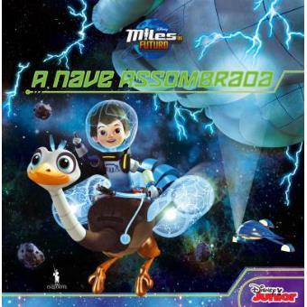 Miles do Futuro - Livro 3: A Nave Assombrada