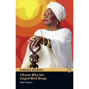 I Know Why the Caged Bird Sings: Penguin Readers Level 6
