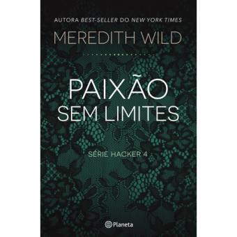 Saga Hacker - Livro 4: Paixão Sem Limites