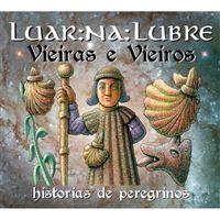 Vieiras e Vieiros: Historias de Peregrinos - 2CD