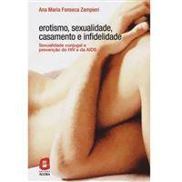 Erotismo, Sexualidade, Casamento e Infidelidade