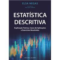 Estatística Descritiva: Explicação Teórica, Casos de Aplicações e Exercícios Resolvidos