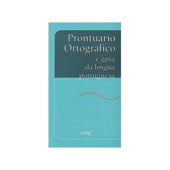 Prontuário Ortográfico e Guia da Língua Portuguesa
