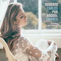 Roberto Carlos por Raquel Tavares - CD