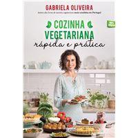 Cozinha Vegetariana - Rápida e Prática