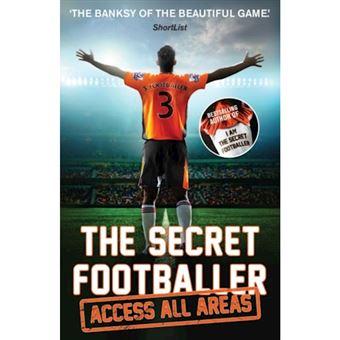 Secret footballer: access all areas