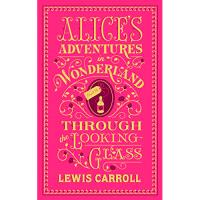 Alices Adventures in Wonderland - Through the Looking-Glass