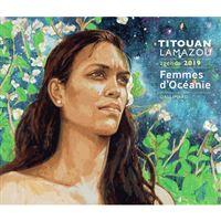 Agenda Semanal 2019 Titouan Lamazou: Femmes d'Océanie