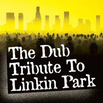 DUB TRIBUTE TO LINKIN PARK