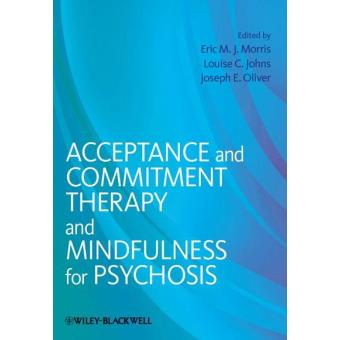 acceptance and commitment therapy mindfulness for psychosis