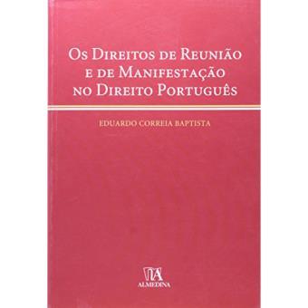 Os Direitos de Reunião e de Manifestação no Direito Português