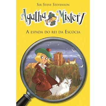 Agatha Mistery - Livro 3: A Espada do Rei da Escócia