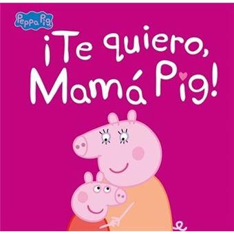 Peppa pig-te quiero mama pig