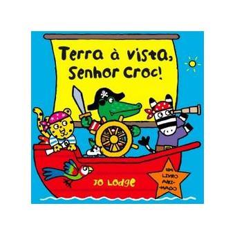 Terra à Vista, Senhor Croc!