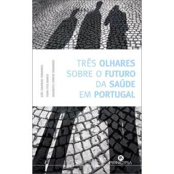 Três Olhares Sobre a Saúde em Portugal