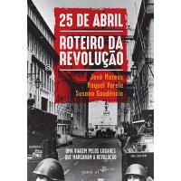 25 de abril roteiro da revolucao