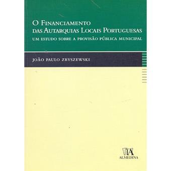 O Financiamento das Autarquias Locais Portuguesas