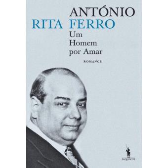 António Ferro   Um Homem por Amar