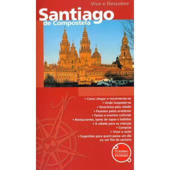 Santiago de Compostela - Guia Vive e Descobre