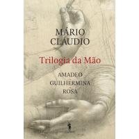 Trilogia da Mão - Amadeo, Guilhermina, Rosa