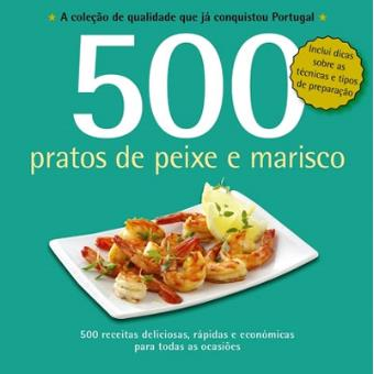500 Receitas: Pratos de Peixe e Marisco