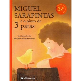 Miguel Sarapintas e o Pinto de Três Patas