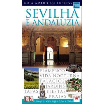 Sevilha e Andaluzia: Guia American Express