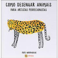 Como Desenhar Animais Para Artistas Perfecionistas
