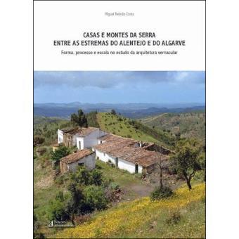 Casas e Montes da Serra entre as Estrelas do Alentejo e do Algarve ...