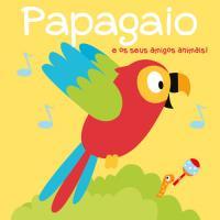 Papagaio e os Seus Amigos Animais!