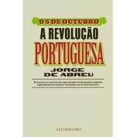 O 5 de Outubro - A Revolução Portuguesa