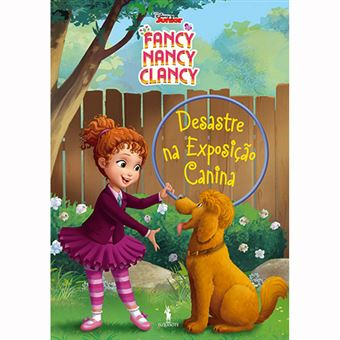 Fancy Nancy Clancy - Livro 1: Desastre na Exposição