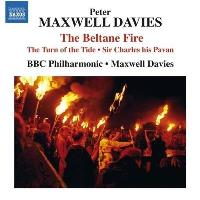 Maxwell Davies | The Beltane Fire, The Turn of the Tide & Sir Charles His Pavan