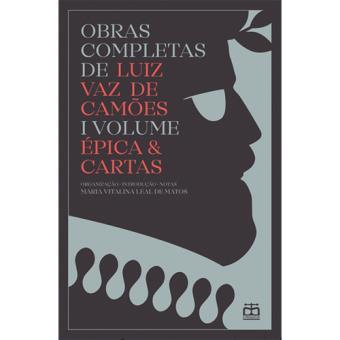 Obras Completas de Luiz Vaz de Camões - Livro 1: Épica e Cartas