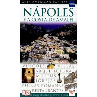Nápoles e a Costa de Amalfi: Guia American Express