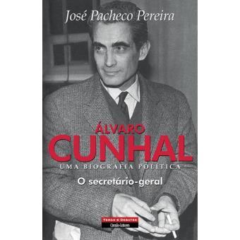 Álvaro Cunhal: Uma Biografia Política - Livro 4: O Secretário-Geral